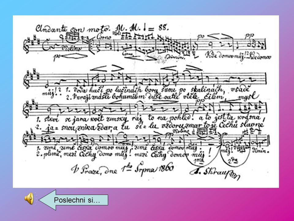 TVORBA: Dráteník – 1. česky zpívaná opera Oldřich a Božena Kolumbus Hudby ke hře J.K. Tyla Fidlovačka složil píseň Kde domov můj (zpívá ji houslista M
