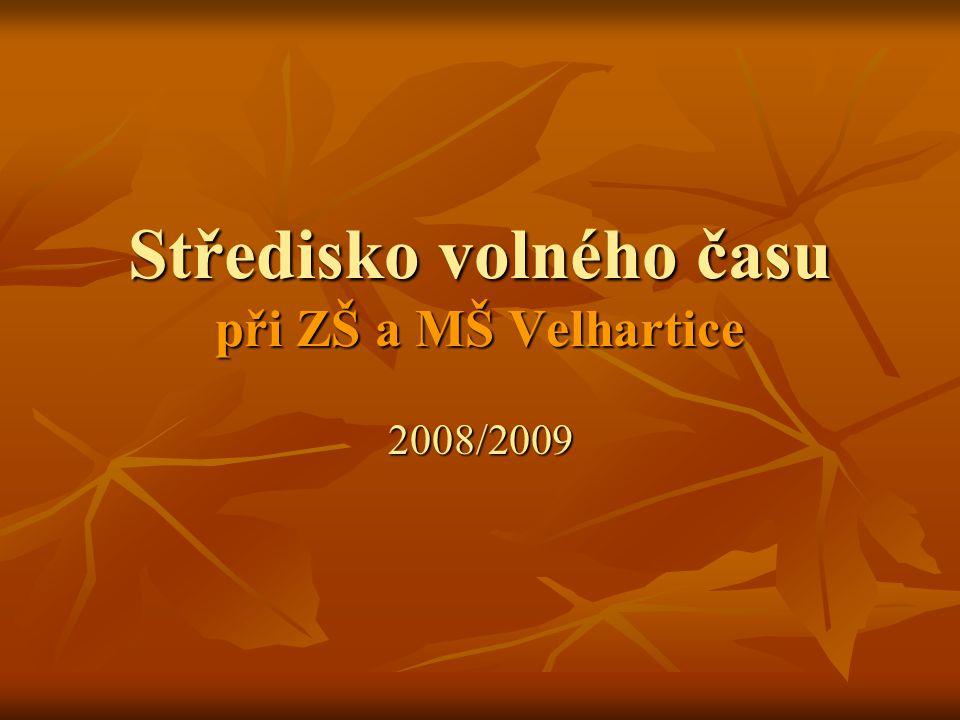 Středisko volného času při ZŠ a MŠ Velhartice 2008/2009
