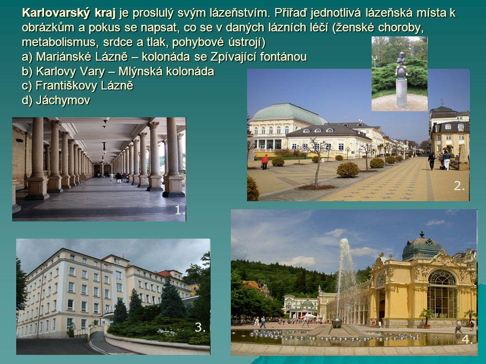 Karlovarský kraj je proslulý svým lázeňstvím. Přiřaď jednotlivá lázeňská místa k obrázkům a pokus se napsat, co se v daných lázních léčí (ženské choro