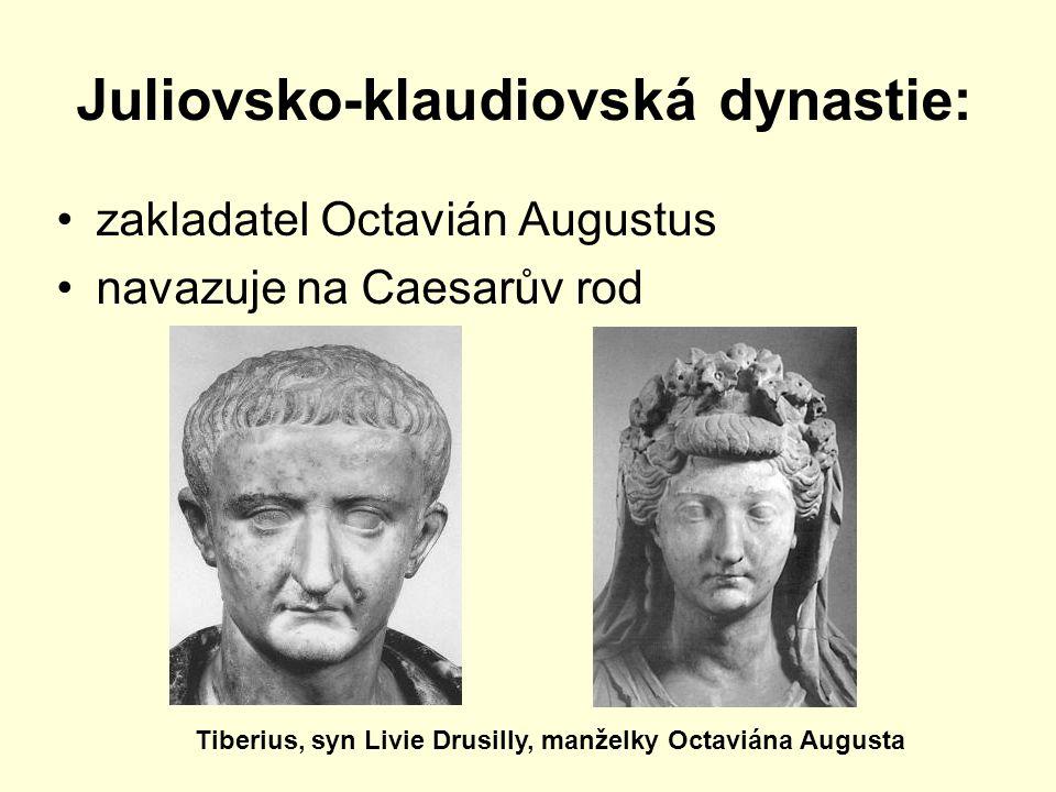 Juliovsko-klaudiovská dynastie: zakladatel Octavián Augustus navazuje na Caesarův rod Tiberius, syn Livie Drusilly, manželky Octaviána Augusta