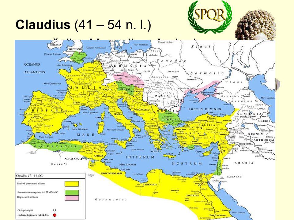 Claudius (41 – 54 n. l.) manželky: Messalina, Agrippina dobyl Británii, Thrákii, byl otráven Agrippinou