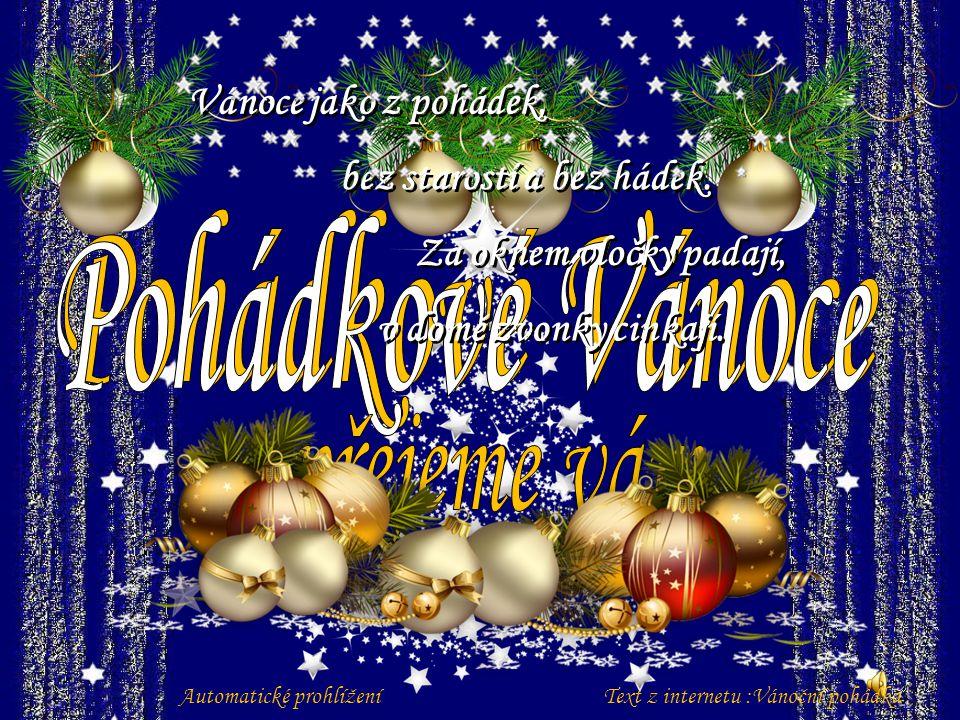 Vánoce jako z pohádek, bez starostí a bez hádek.Za oknem vločky padají, v domě zvonky cinkají.