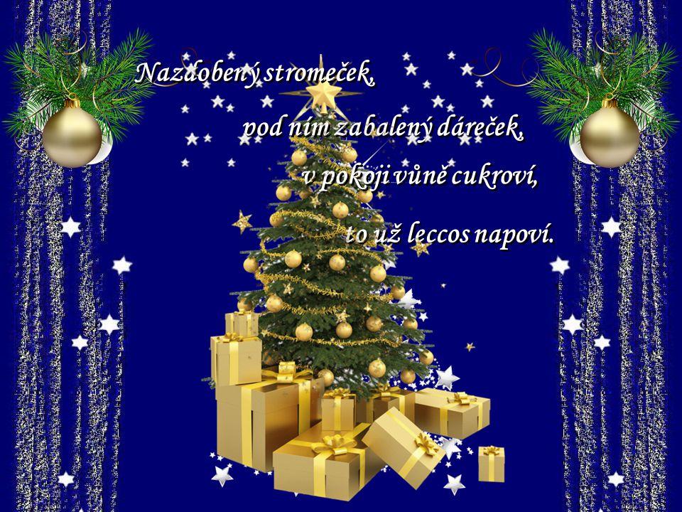 Vánoce jako z pohádek, bez starostí a bez hádek. Za oknem vločky padají, v domě zvonky cinkají. Automatické prohlíženíText z internetu :Vánoční pohádk