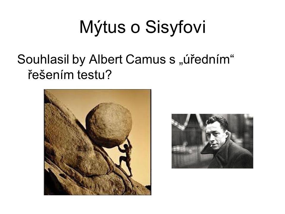 """Mýtus o Sisyfovi Souhlasil by Albert Camus s """"úředním řešením testu"""