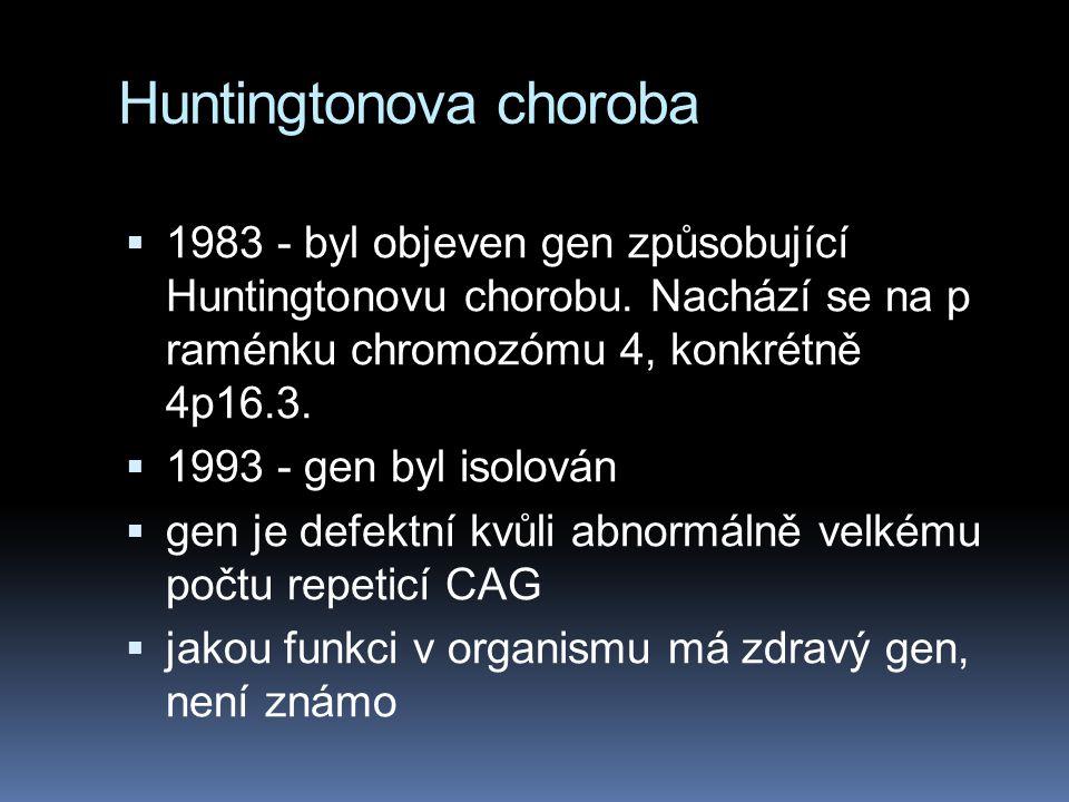 Huntingtonova choroba  1983 - byl objeven gen způsobující Huntingtonovu chorobu.