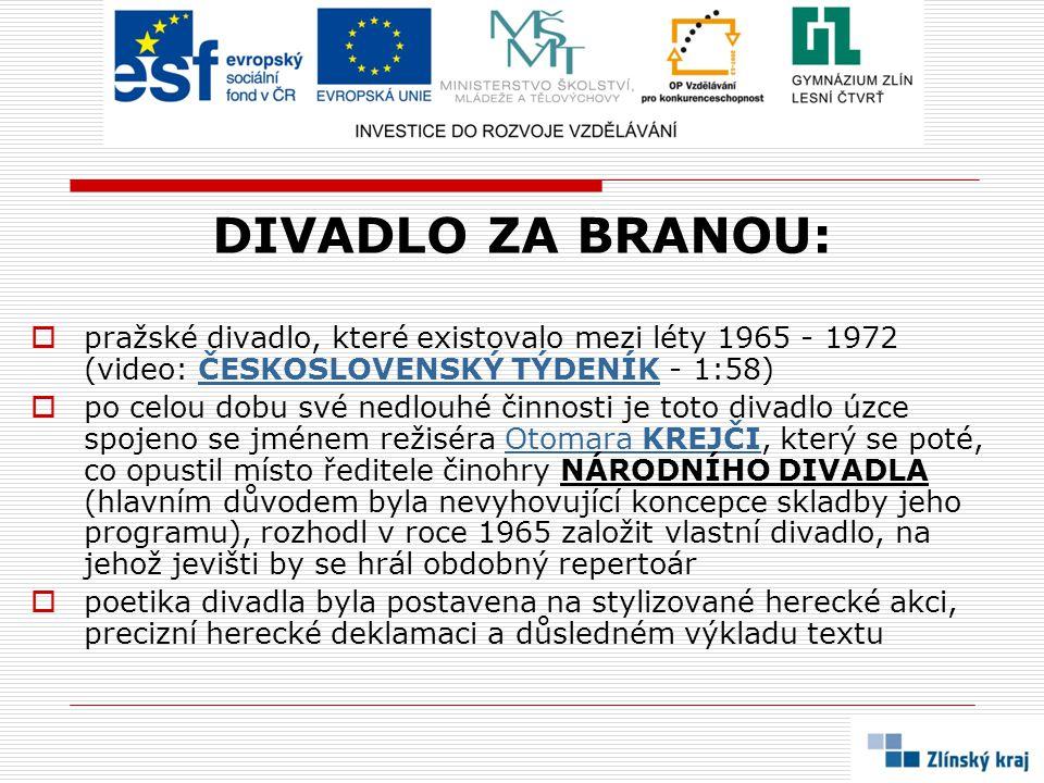 DIVADLO ZA BRANOU:  pražské divadlo, které existovalo mezi léty 1965 - 1972 (video: ČESKOSLOVENSKÝ TÝDENÍK - 1:58)ČESKOSLOVENSKÝ TÝDENÍK  po celou d