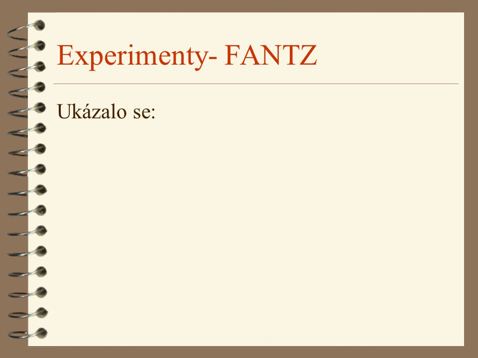 Experimenty- FANTZ Ukázalo se: