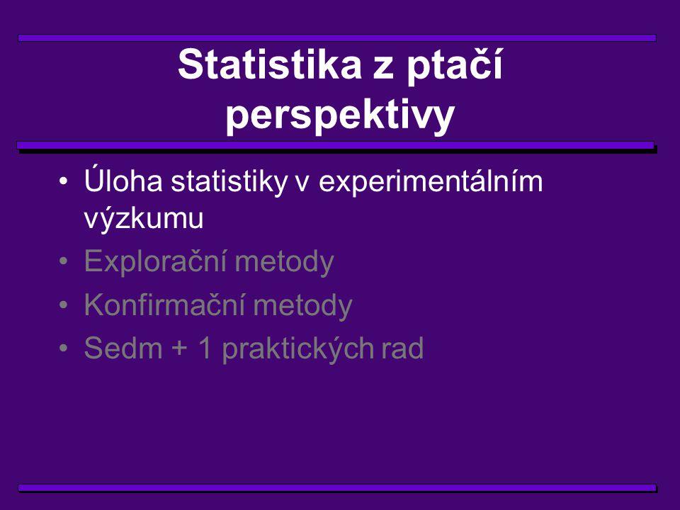 Poslání statistiky Statistika nám pomáhá odhalovat zákonitosti v našem stochastickém světě.