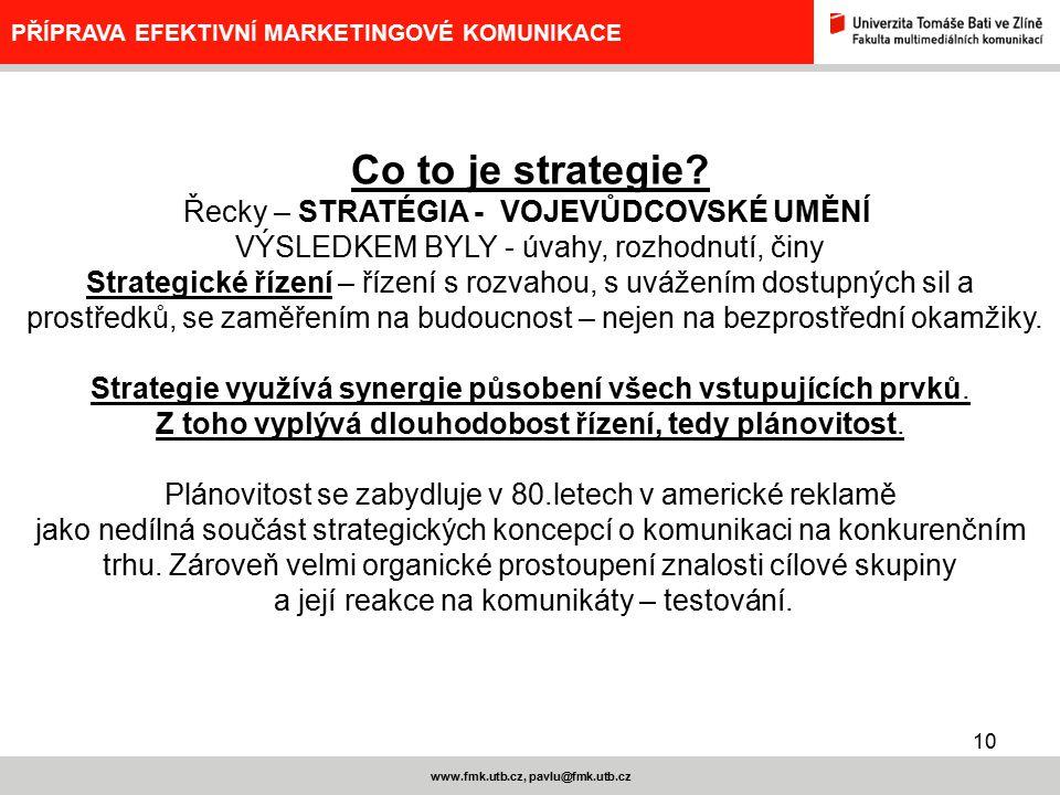 11 www.fmk.utb.cz, pavlu@fmk.utb.cz PŘÍPRAVA EFEKTIVNÍ MARKETINGOVÉ KOMUNIKACE Dříve v centru pozornosti: produkt, pak klient, nyní zákazník.