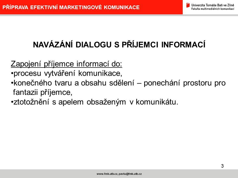 4 www.fmk.utb.cz, pavlu@fmk.utb.cz PŘÍPRAVA EFEKTIVNÍ MARKETINGOVÉ KOMUNIKACE Principiální otázka – je marketingová komunikace především uměleckou disciplínou nebo je vědou.