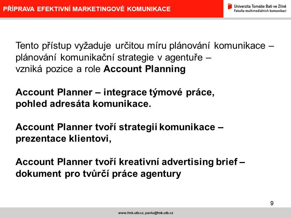10 www.fmk.utb.cz, pavlu@fmk.utb.cz PŘÍPRAVA EFEKTIVNÍ MARKETINGOVÉ KOMUNIKACE Co to je strategie.