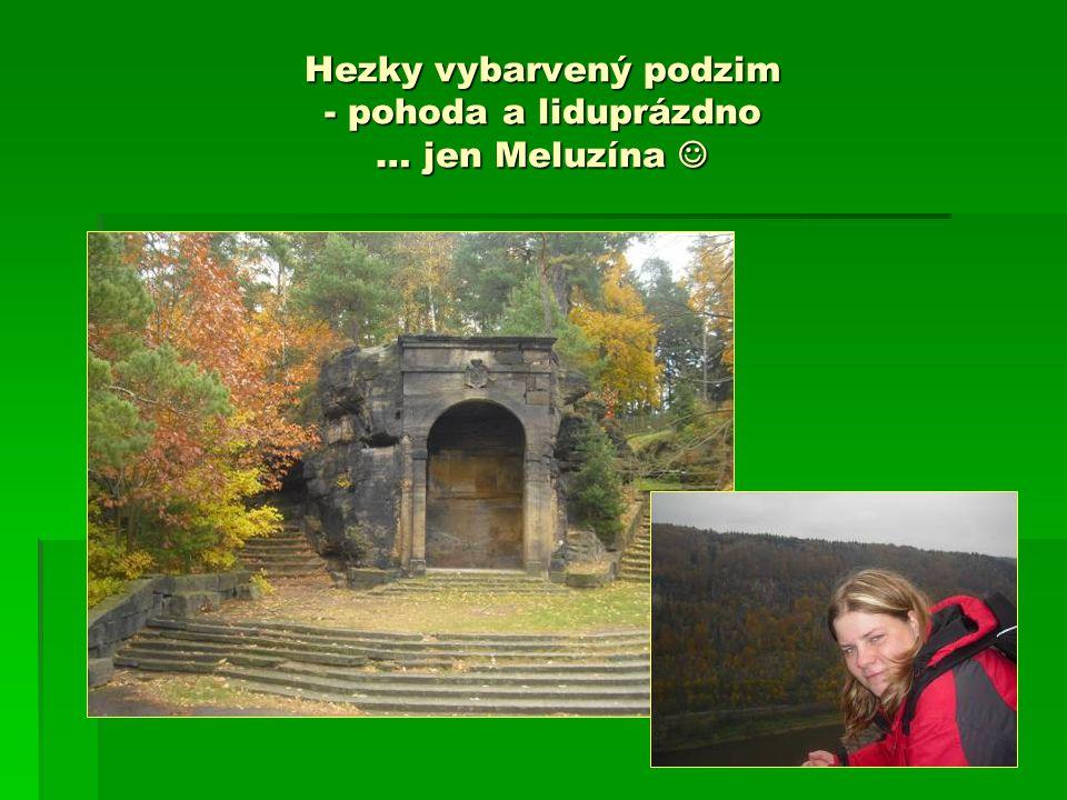 Hezky vybarvený podzim - pohoda a liduprázdno … jen Meluzína Hezky vybarvený podzim - pohoda a liduprázdno … jen Meluzína
