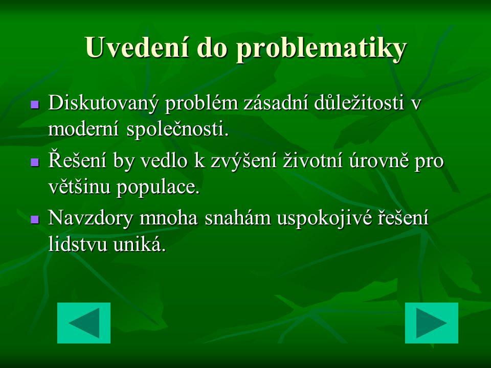 Uvedení do problematiky Diskutovaný problém zásadní důležitosti v moderní společnosti.