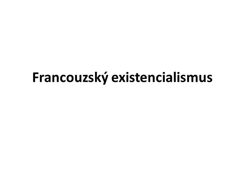 Ateistický směr existencialismu Zpopularizoval existencialismus Naše existence je svobodná, ale také ke svobodě odsouzená Nemůžeme nevolit, i rezignace je volbou Jsme radikálně odpovědni za sebe, ale také za jiné Odmítá tradiční pohled na člověka Člověk nikdy není hotov a vymezen tak, jako neživé věci