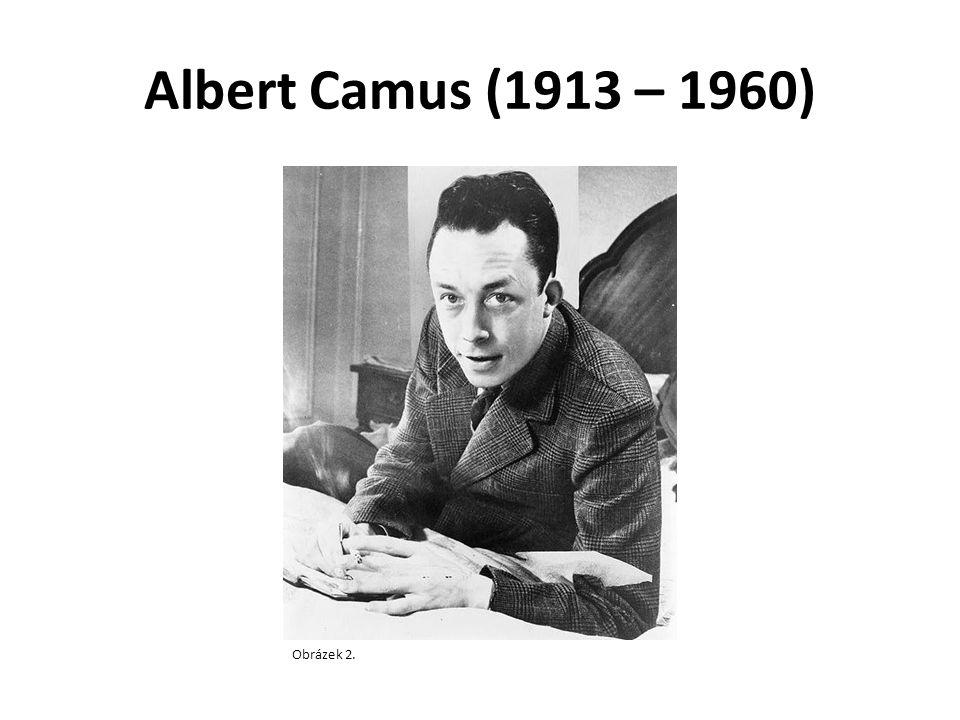 Albert Camus (1913 – 1960) Obrázek 2.