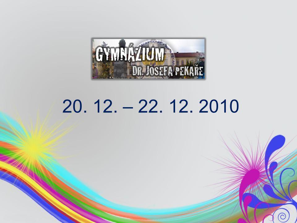 20. 12. – 22. 12. 2010