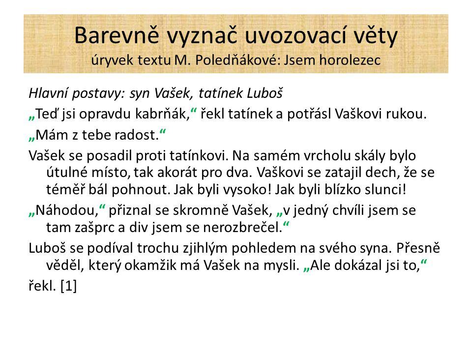 Barevně vyznač uvozovací věty úryvek textu M.