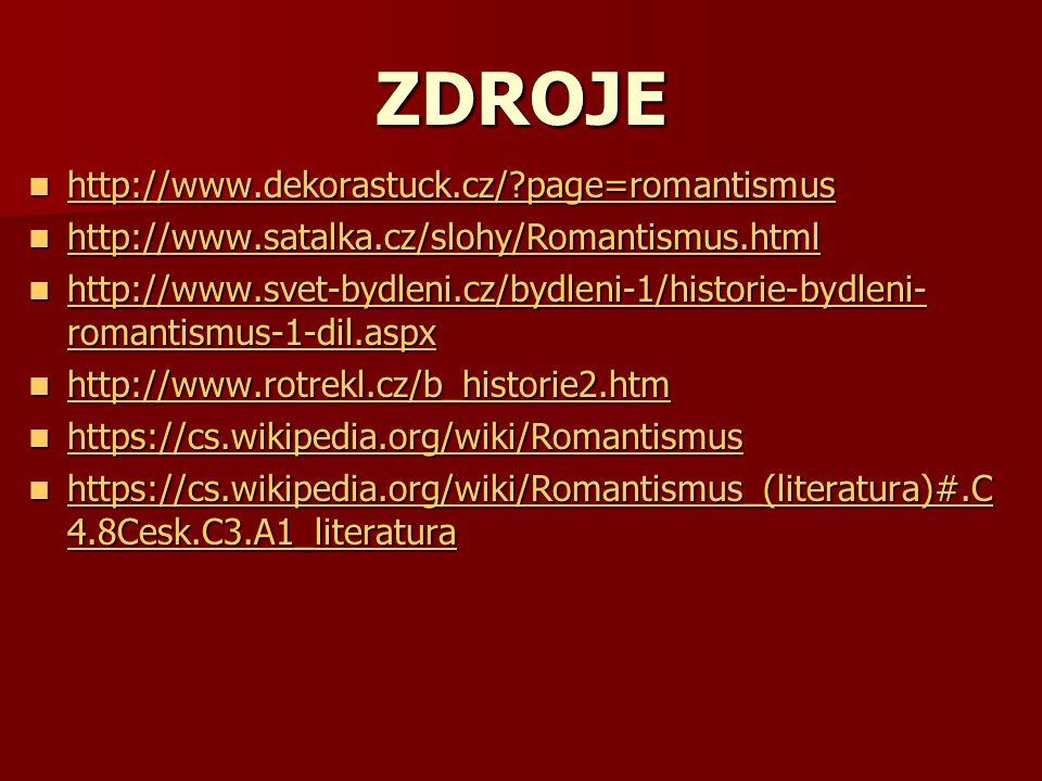ZDROJE http://www.dekorastuck.cz/?page=romantismus http://www.dekorastuck.cz/?page=romantismus http://www.dekorastuck.cz/?page=romantismus http://www.
