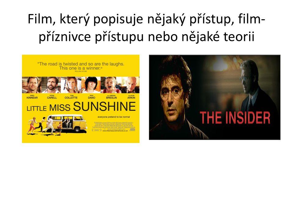 Film, který popisuje nějaký přístup, film- příznivce přístupu nebo nějaké teorii