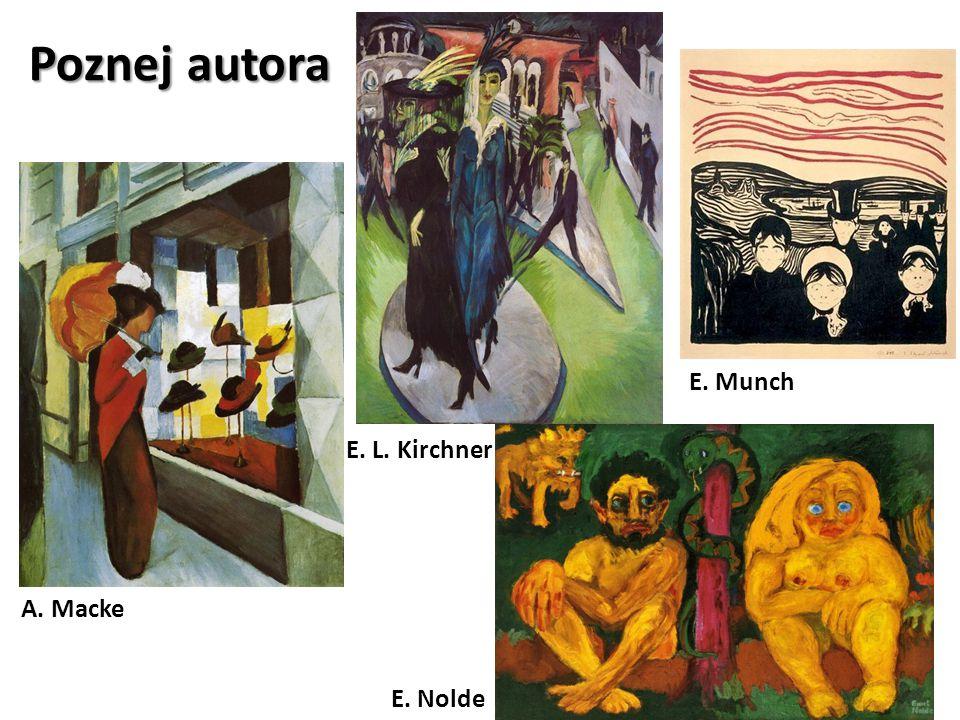 Poznej autora A. Macke E. L. Kirchner E. Munch E. Nolde