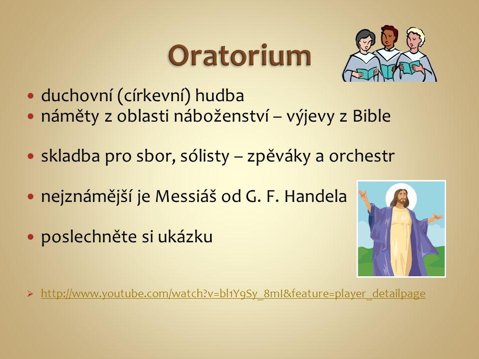 stejně jako oratorium skladba pro sbor, sólisty a orchestr používá spíše světské (necírkevní) náměty je kratší než oratorium, ne tak dramatická Díla duchovní hudby nejsou pouze pro kostely.