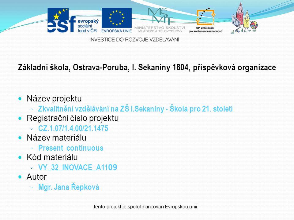 Základní škola, Ostrava-Poruba, I.