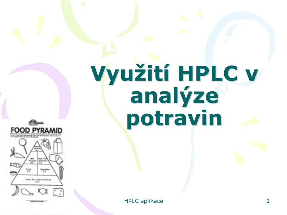 HPLC aplikace 1 Využití HPLC v analýze potravin