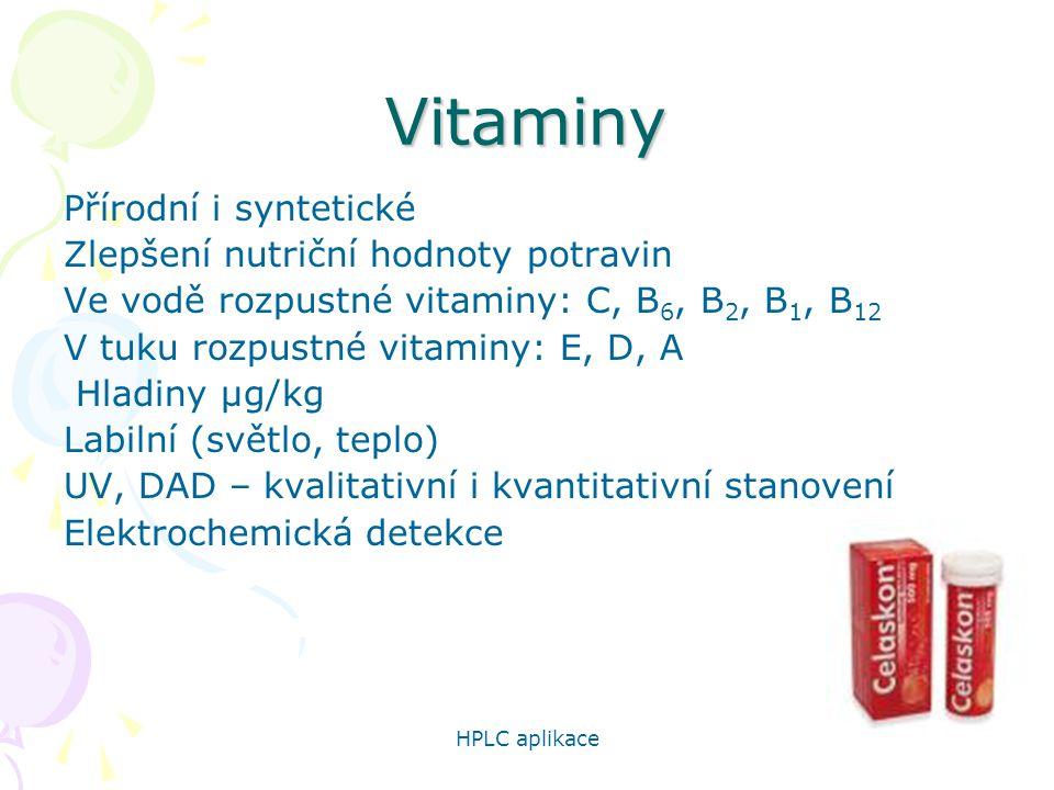 HPLC aplikace 13 Vitaminy Přírodní i syntetické Zlepšení nutriční hodnoty potravin Ve vodě rozpustné vitaminy: C, B 6, B 2, B 1, B 12 V tuku rozpustné vitaminy: E, D, A Hladiny µg/kg Labilní (světlo, teplo) UV, DAD – kvalitativní i kvantitativní stanovení Elektrochemická detekce