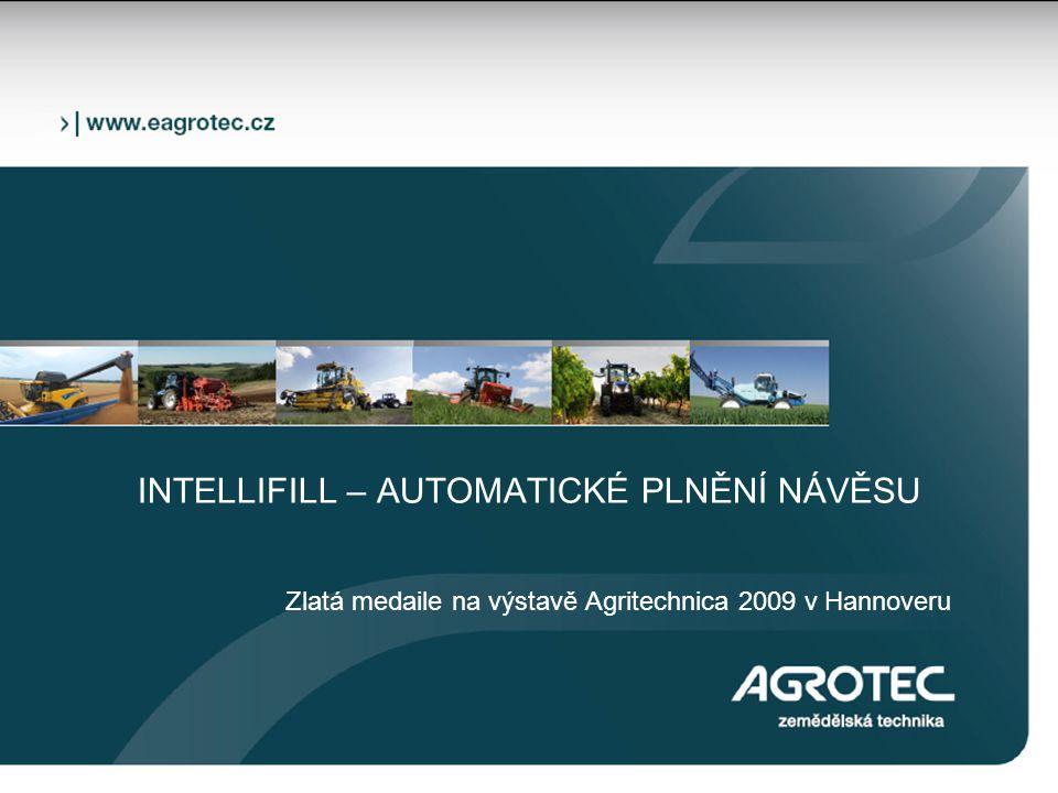 INTELLIFILL – AUTOMATICKÉ PLNĚNÍ NÁVĚSU Zlatá medaile na výstavě Agritechnica 2009 v Hannoveru