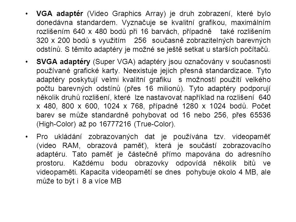 VGA adaptér (Video Graphics Array) je druh zobrazení, které bylo donedávna standardem. Vyznačuje se kvalitní grafikou, maximálním rozlišením 640 x 480