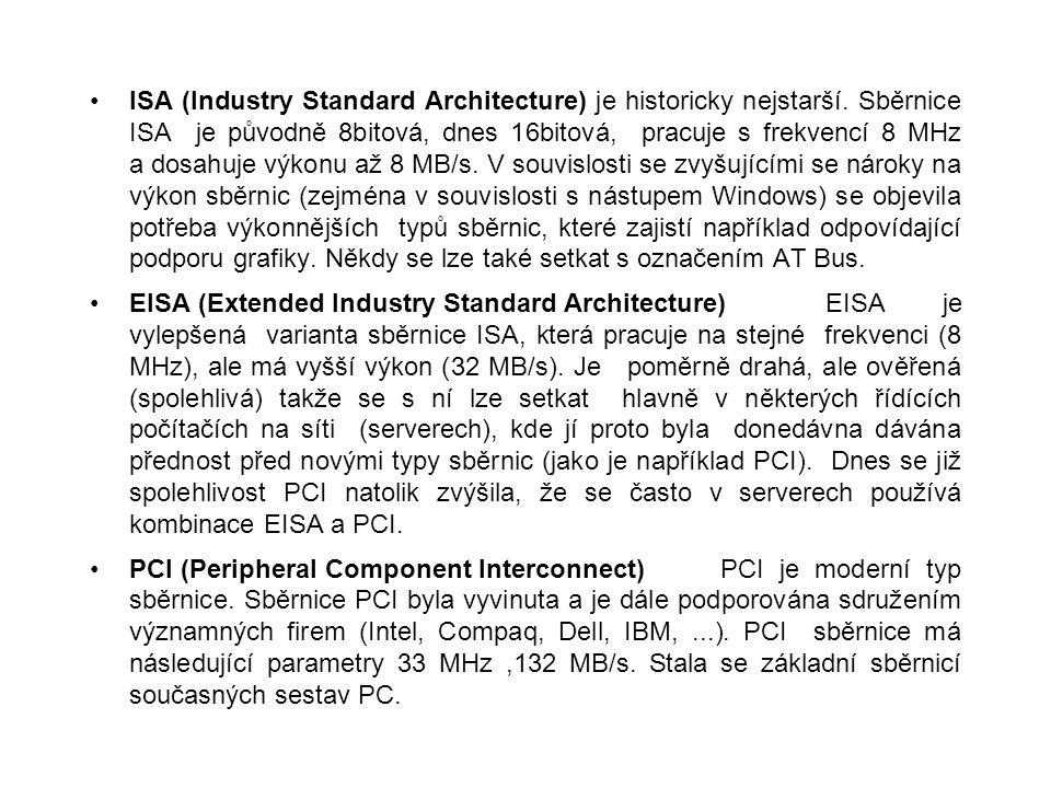 ISA (Industry Standard Architecture) je historicky nejstarší. Sběrnice ISA je původně 8bitová, dnes 16bitová, pracuje s frekvencí 8 MHz a dosahuje výk