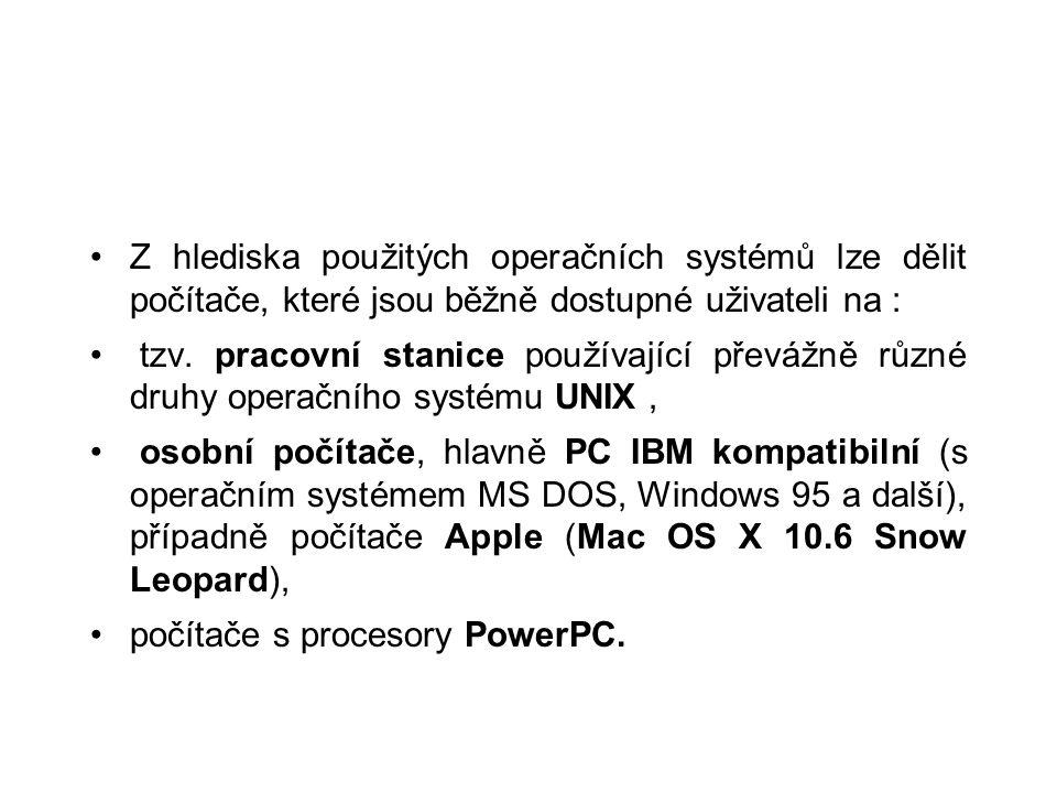 Z hlediska použitých operačních systémů lze dělit počítače, které jsou běžně dostupné uživateli na : tzv. pracovní stanice používající převážně různé
