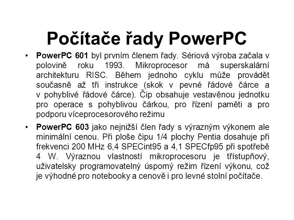 Počítače řady PowerPC PowerPC 601 byl prvním členem řady. Sériová výroba začala v polovině roku 1993. Mikroprocesor má superskalární architekturu RISC