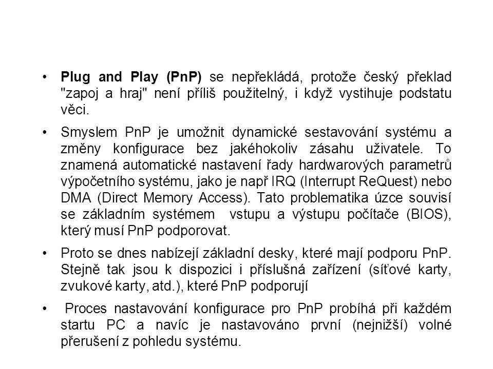 Paralelní a sériové rozhraní Pro komunikaci s dalšími zařízeními slouží komunikační rozhraní, která se obecně nazývají porty.