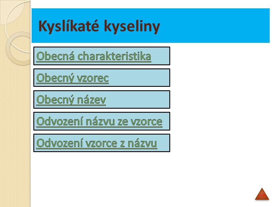 Kyslíkaté kyseliny ve své molekule obsahují atomy vodíku, kyslíku a kyselinotvorného prvku.