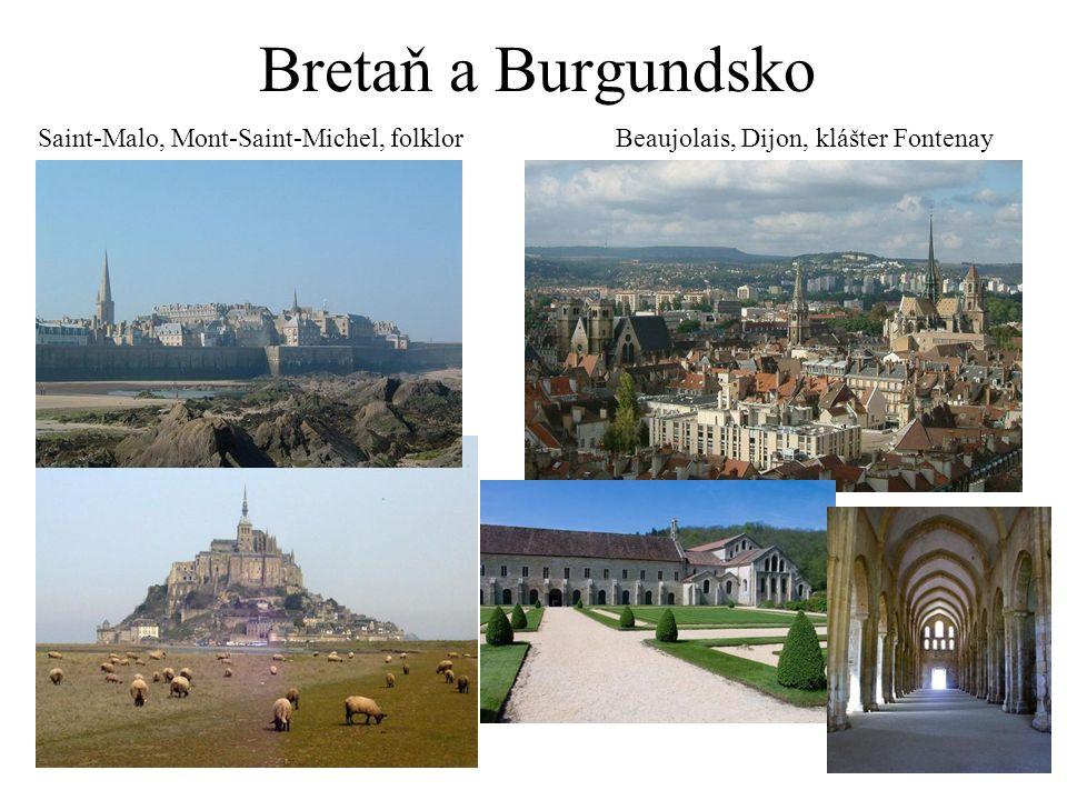 Bretaň a Burgundsko Saint-Malo, Mont-Saint-Michel, folklorBeaujolais, Dijon, klášter Fontenay