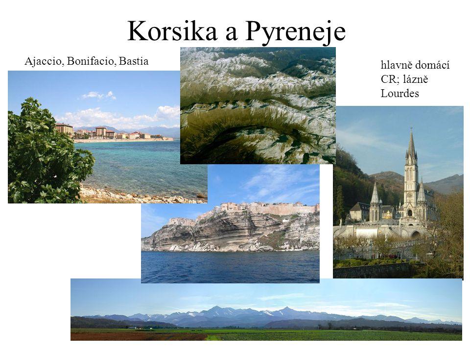 Korsika a Pyreneje Ajaccio, Bonifacio, Bastia hlavně domácí CR; lázně Lourdes