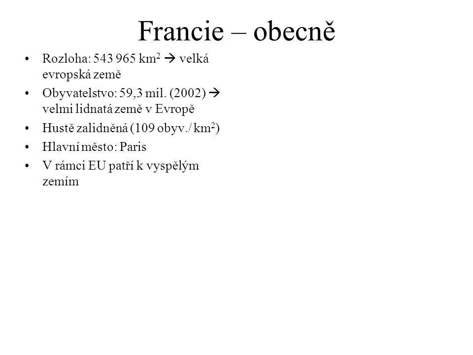 Francie – obecně Rozloha: 543 965 km 2  velká evropská země Obyvatelstvo: 59,3 mil. (2002)  velmi lidnatá země v Evropě Hustě zalidněná (109 obyv./