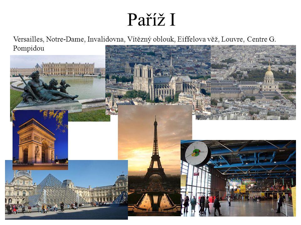 Paříž I Versailles, Notre-Dame, Invalidovna, Vítězný oblouk, Eiffelova věž, Louvre, Centre G. Pompidou