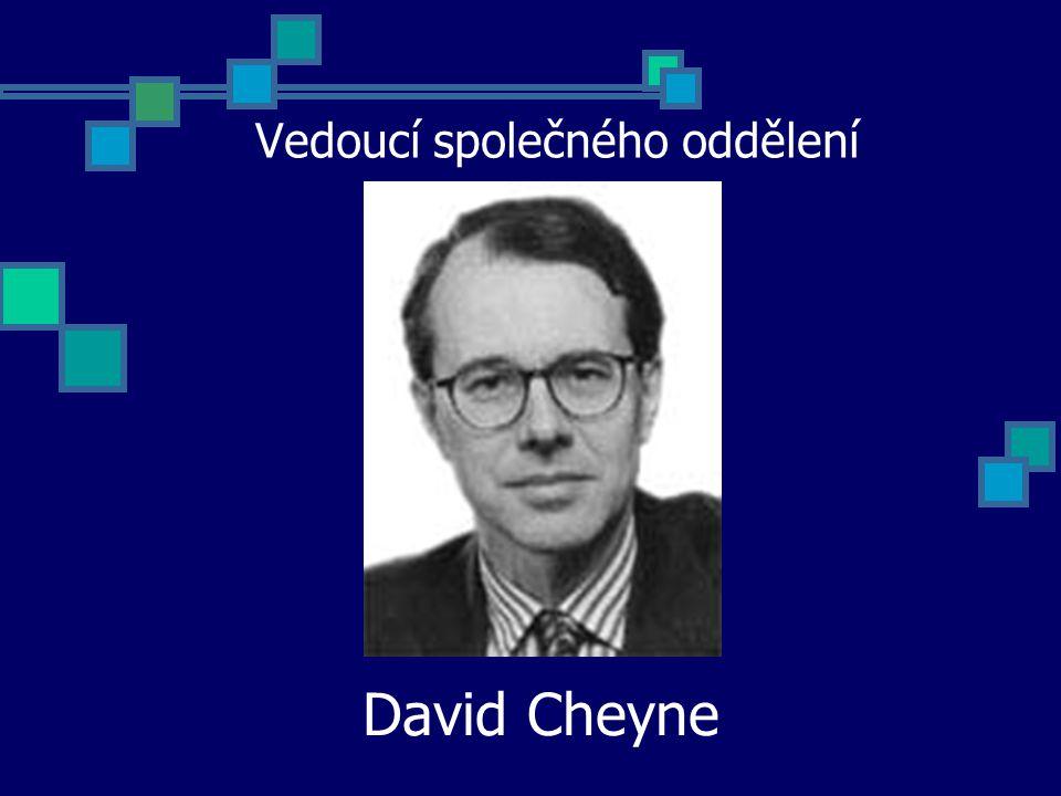 Vedoucí společného oddělení David Cheyne