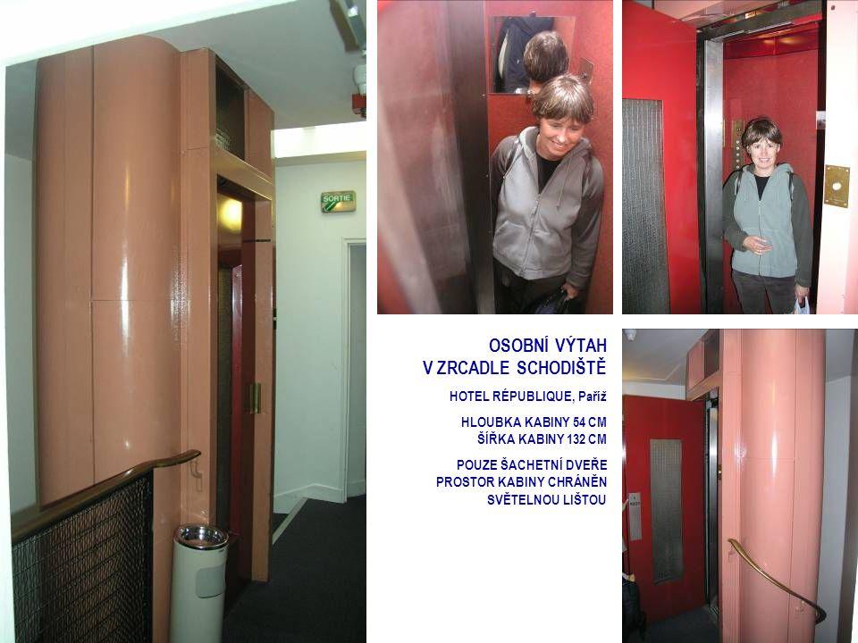 OSOBNÍ VÝTAH V ZRCADLE SCHODIŠTĚ HOTEL RÉPUBLIQUE, Paříž HLOUBKA KABINY 54 CM ŠÍŘKA KABINY 132 CM POUZE ŠACHETNÍ DVEŘE PROSTOR KABINY CHRÁNĚN SVĚTELNO