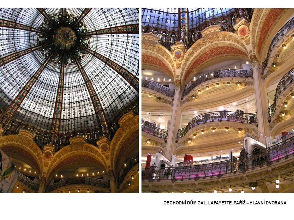 OBCHODNÍ DŮM GAL. LAFAYETTE, PAŘÍŽ – HLAVNÍ DVORANA