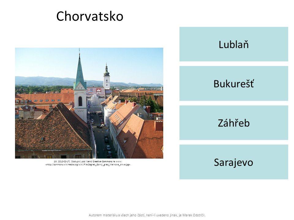 Autorem materiálu a všech jeho částí, není-li uvedeno jinak, je Marek Odstrčil. Chorvatsko Lublaň Sarajevo Bukurešť Záhřeb [cit. 2012-02-17]. Dostupný
