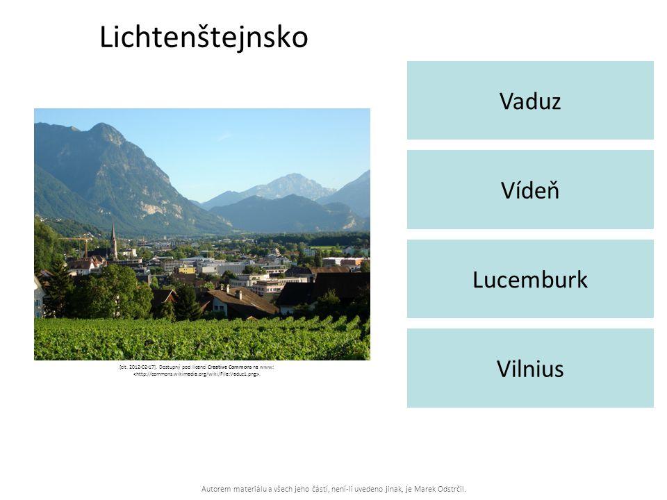 Autorem materiálu a všech jeho částí, není-li uvedeno jinak, je Marek Odstrčil. Lichtenštejnsko Vaduz Vilnius Vídeň Lucemburk [cit. 2012-02-17]. Dostu