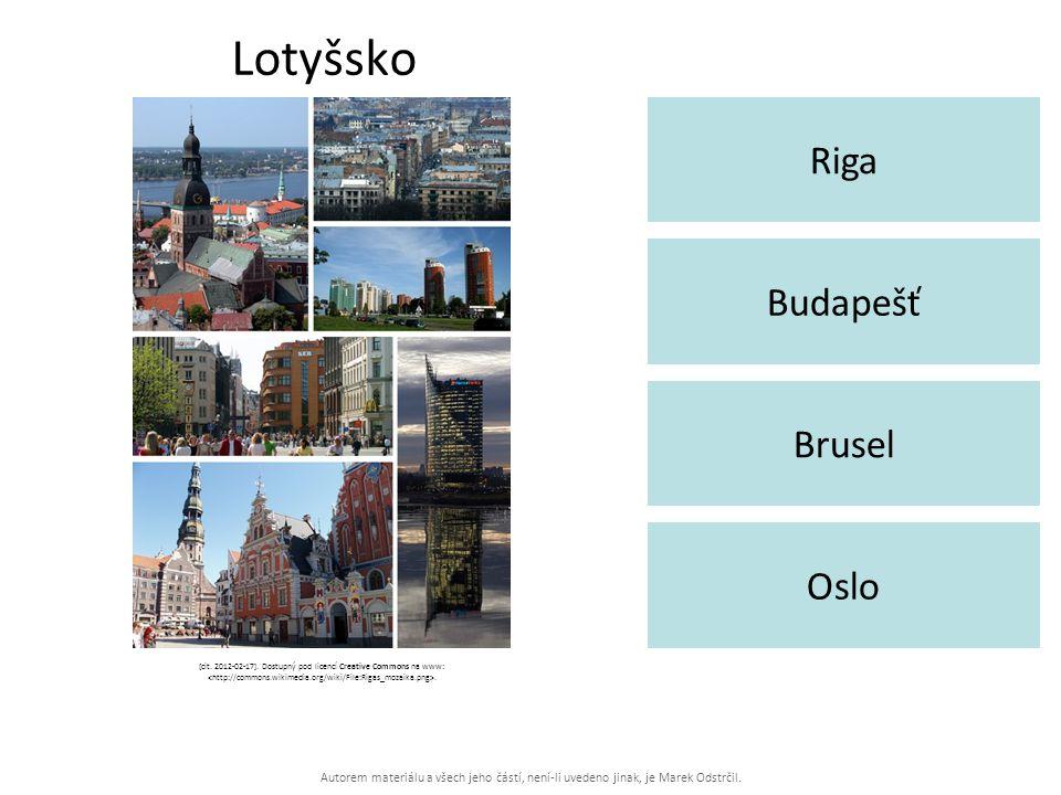 Autorem materiálu a všech jeho částí, není-li uvedeno jinak, je Marek Odstrčil. Lotyšsko Riga Oslo Budapešť Brusel [cit. 2012-02-17]. Dostupný pod lic