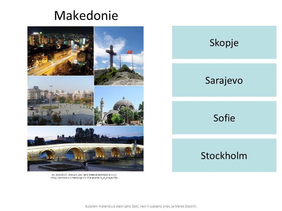 Autorem materiálu a všech jeho částí, není-li uvedeno jinak, je Marek Odstrčil. Makedonie Skopje Stockholm Sarajevo Sofie [cit. 2012-02-17]. Dostupný