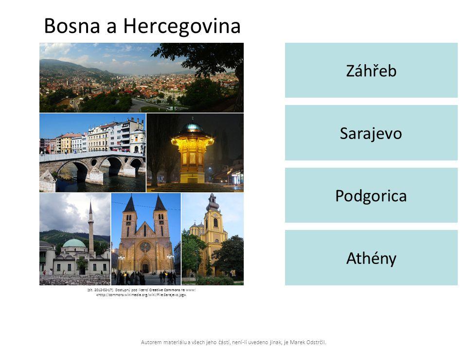 Autorem materiálu a všech jeho částí, není-li uvedeno jinak, je Marek Odstrčil. Bosna a Hercegovina Záhřeb Athény Sarajevo Podgorica [cit. 2012-02-17]