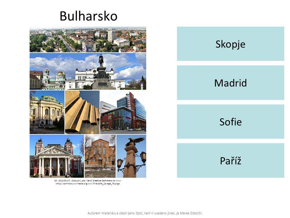 Autorem materiálu a všech jeho částí, není-li uvedeno jinak, je Marek Odstrčil. Bulharsko Skopje Paříž Madrid Sofie [cit. 2012-02-17]. Dostupný pod li