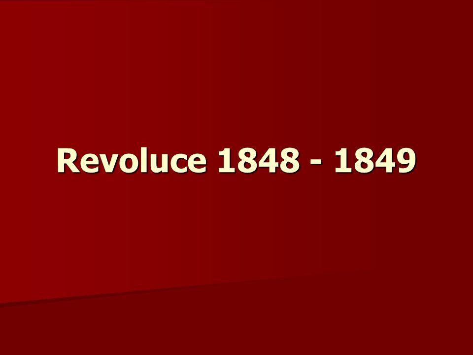 Příčiny revolucí snaha odstranit přežitky feudalismu, které brání kapitalistickému vývoji snaha odstranit přežitky feudalismu, které brání kapitalistickému vývoji nespokojenost s politickým uspořádáním po Vídeňském kongresu (absolutismus) nespokojenost s politickým uspořádáním po Vídeňském kongresu (absolutismus) vzrůst národního cítění, národní požadavky vzrůst národního cítění, národní požadavky sociální konflikty, sociální neklid sociální konflikty, sociální neklid