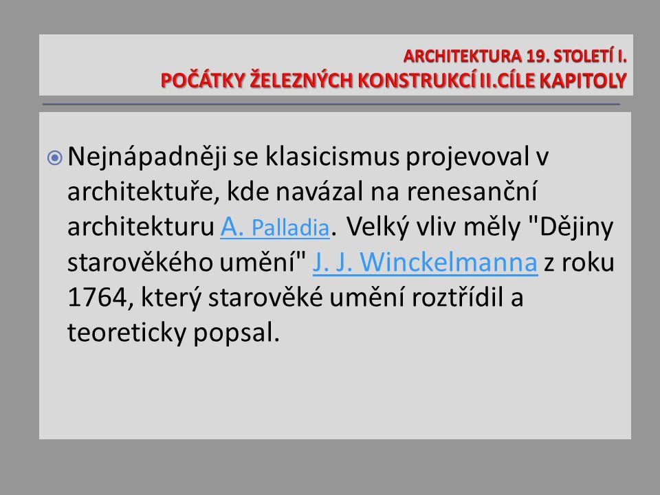  Nejnápadněji se klasicismus projevoval v architektuře, kde navázal na renesanční architekturu A.